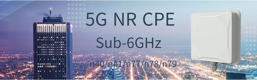 5G NR CPE | 3.5GHZ CPE | 5GHz CPE | Small Cell